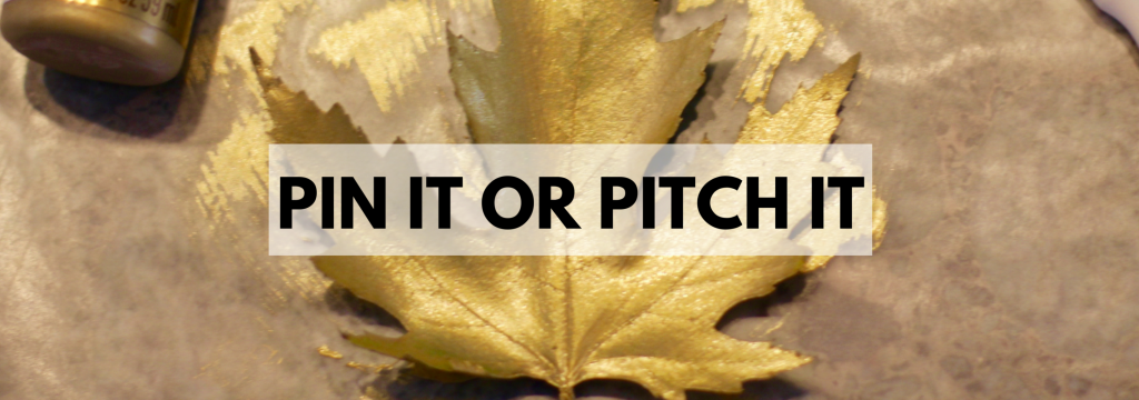 PIN IT OR PITCH IT